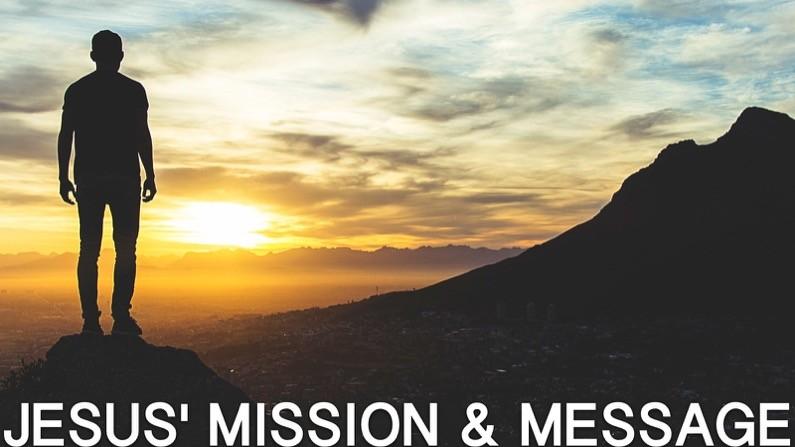 Jesus' Mission & Message