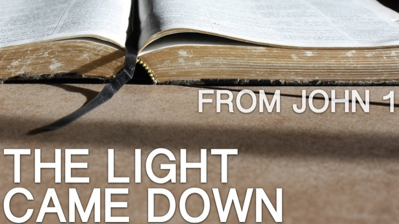 The Light Came Down (John 1)