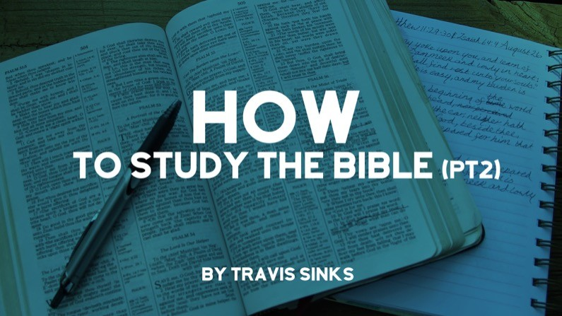 How To Study The Bible (Part 2)