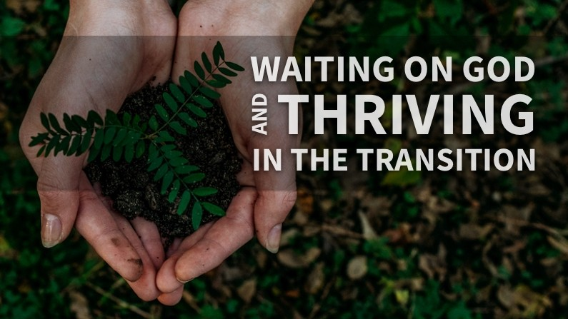 Waiting On God (And Thriving In The Transition)