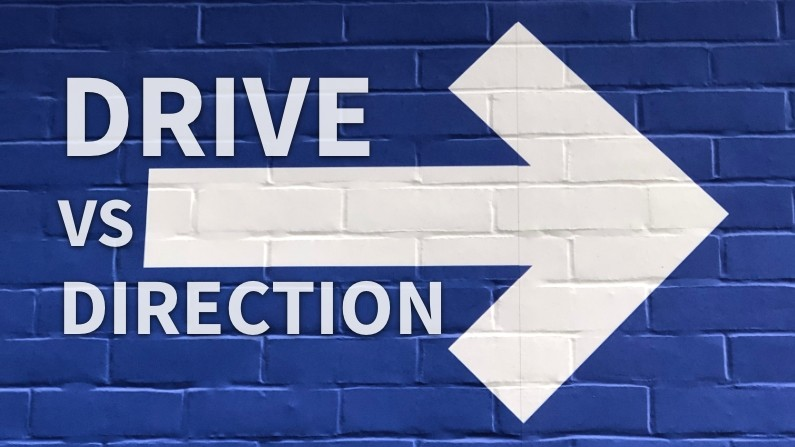 Drive vs Direction (Making God Your Priority, Part 1)