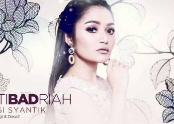 siti badriah  - MV & Lirik Lagu Lagi Syantik Siti Badriah