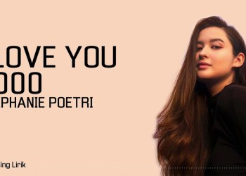 stephany potri - Lirik Lagu I Love You 3000 - Stephanie Poetry (English dan terjemahan Bahasa Indonesia)