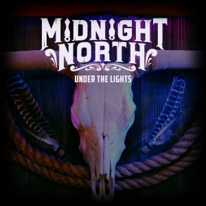 Midnight North - Under The Lights