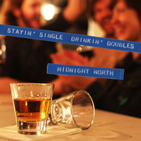 Midnight North's new EP Stayin' Single Drinkin' Doubles