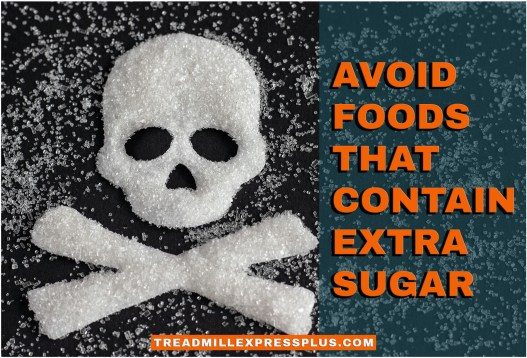 Avoid Foods that Contain Extra Sugar