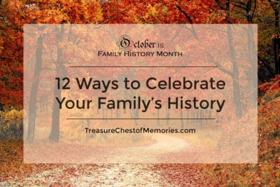 12 Ways to Celebrate Your Family's History