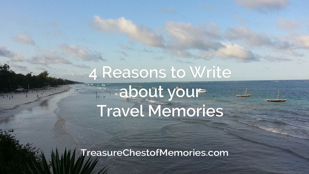4 Reasons to write about travel Memories