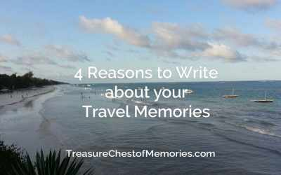 4 Reasons to Write about your Travel Memories