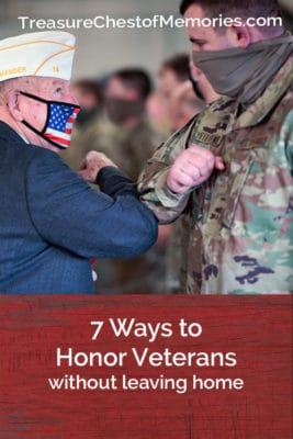 7 ways to honor Veterans without leaving home graphic with photo of young and older soldiers in elbow bump Pinnable image
