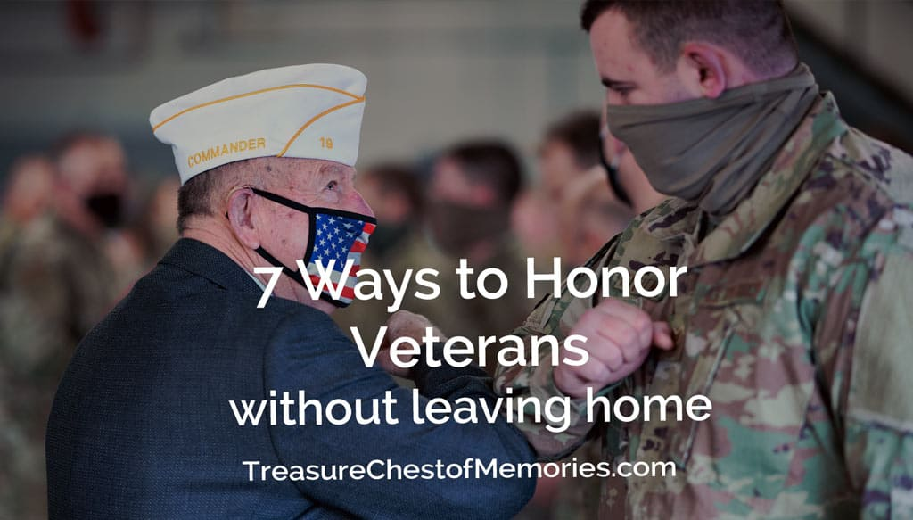 7 ways to honor Veterans without leaving home graphic with photo of young and older soldiers in elbow bump