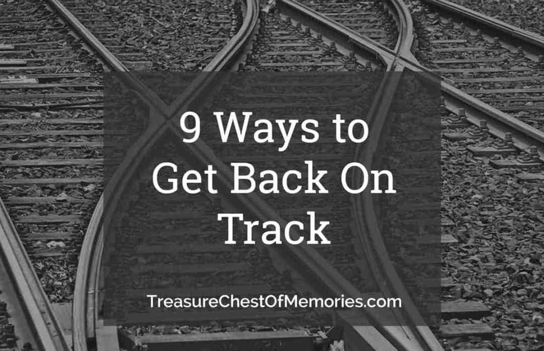 Graphic for 9 Ways to Get Back on Track