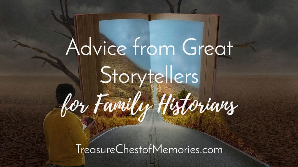 Advice from Great Storytellers for Family Historians