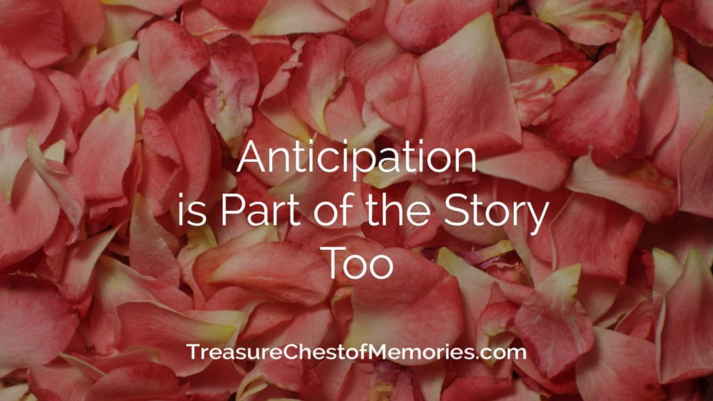 Anticipation is part of the story too