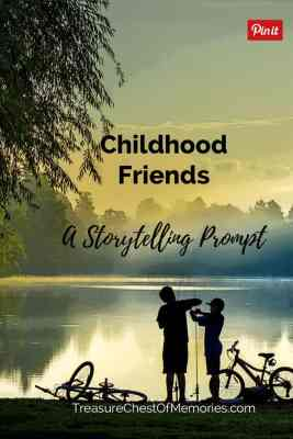Childhood Friends a Storytelling Prompt