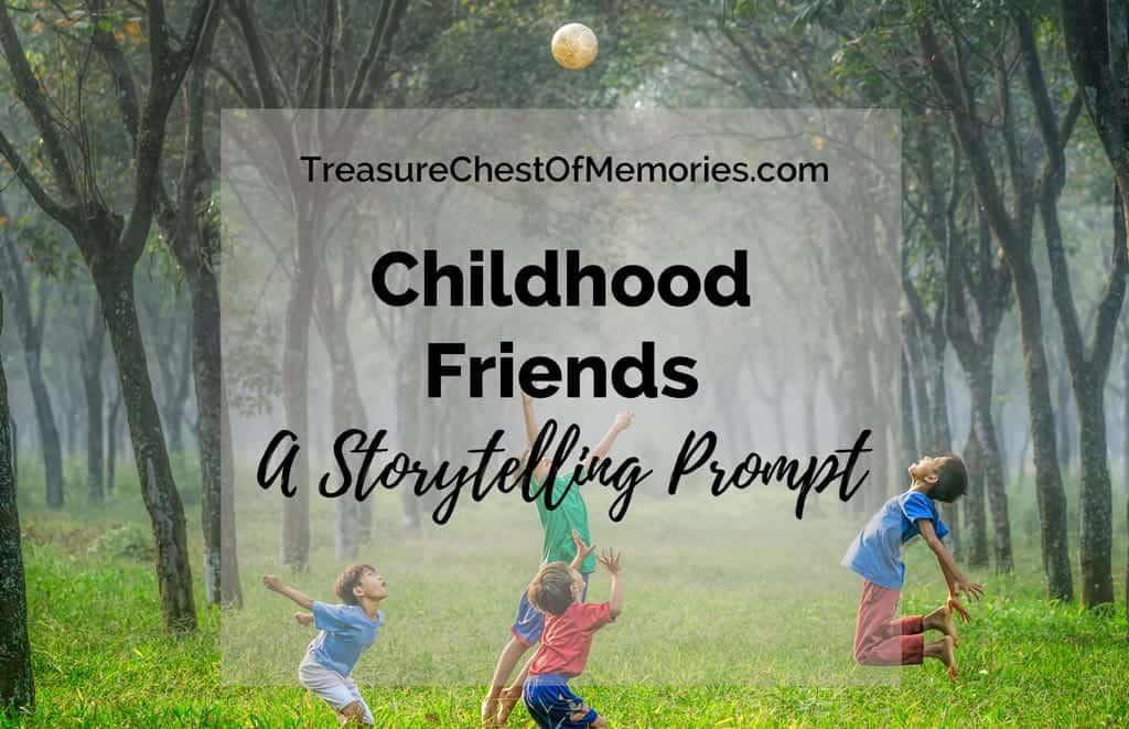 Childhood Friends Storytelling Prompt