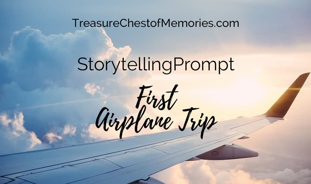 Storytelling Prompt: The First Airplane Trip