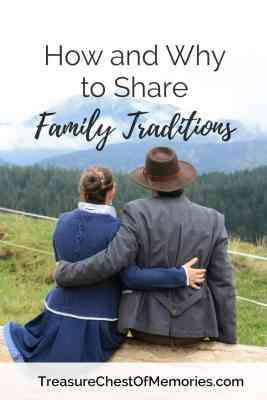 Ideas on how to share family traditions and why you should.