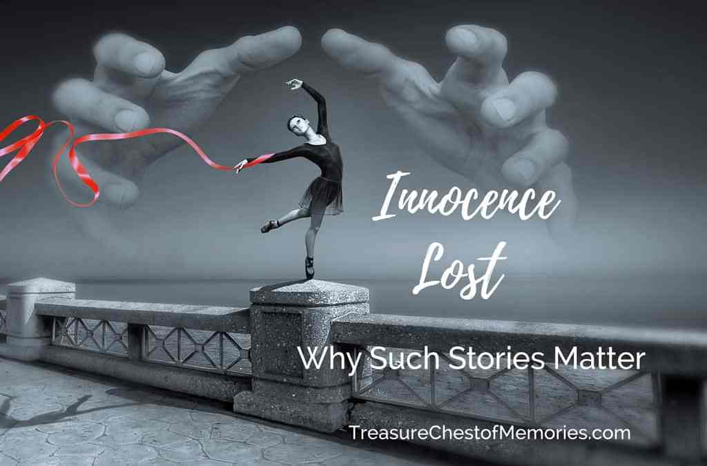 Innocence Lost: Why Such Stories Matter