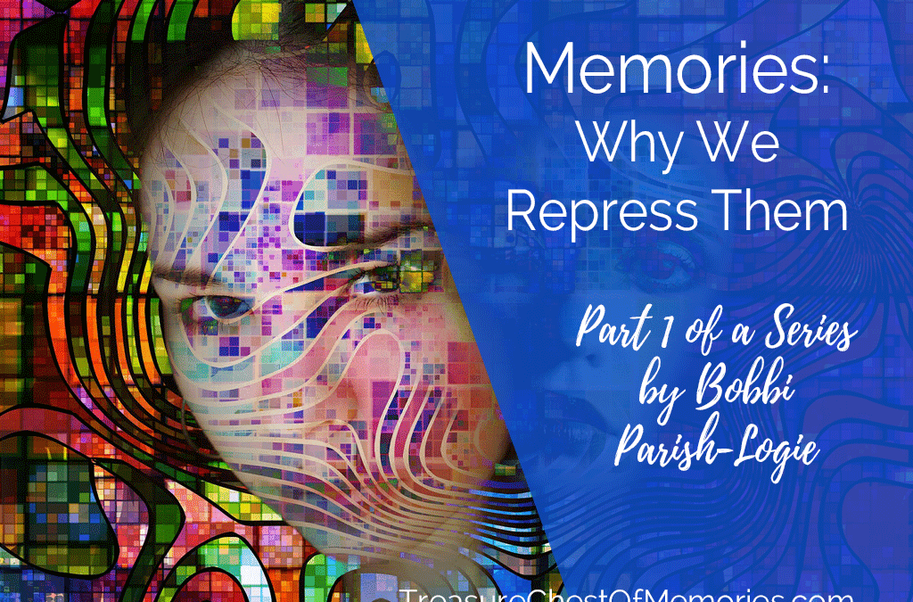 Memories: Why We Repress Them & How to Recover Them (Part 1)