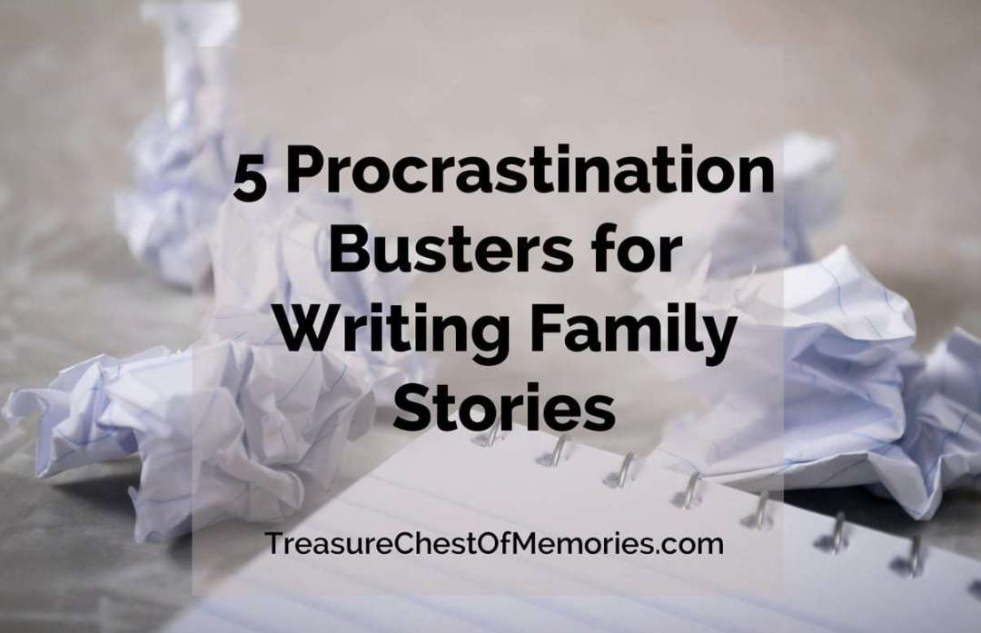 Graphic Procrastination Busters for Writing Family Stories