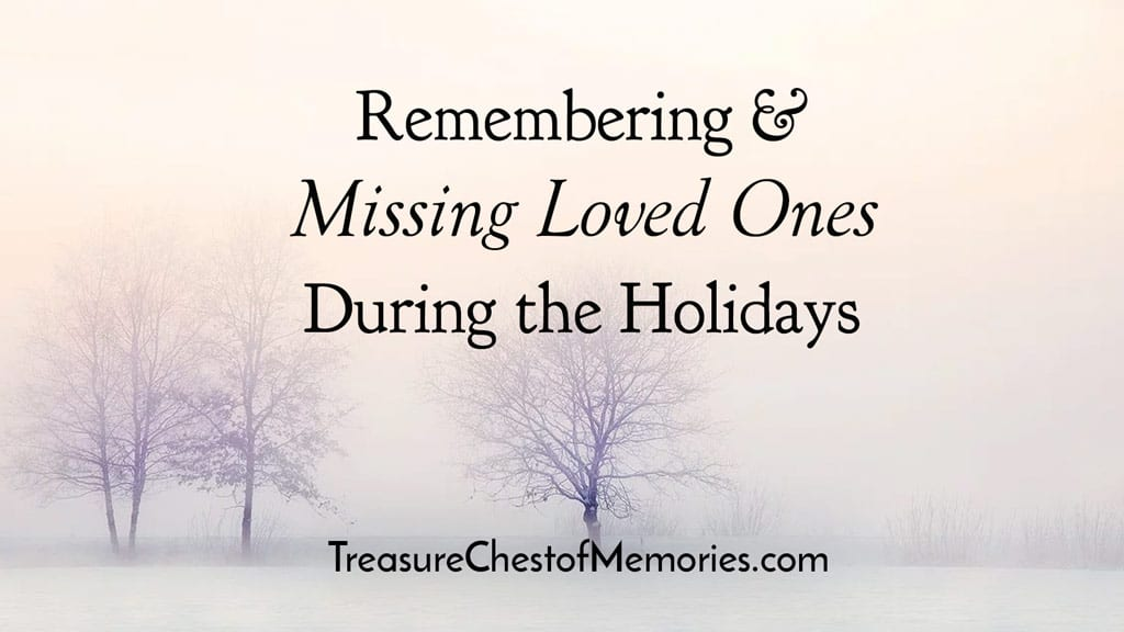 Remembering and Missings Loved Ones During the Holdiays Graphic