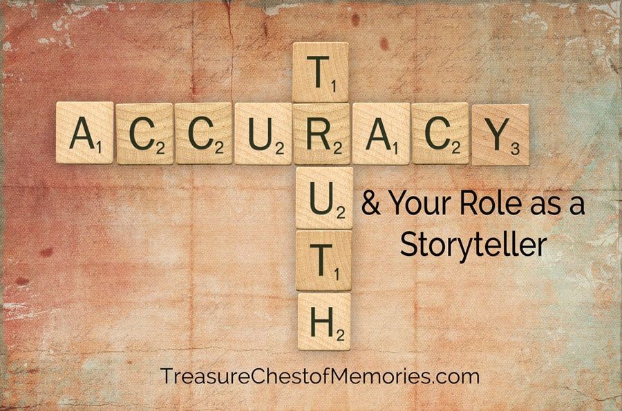 Truth and Accuracy and Your Role as a Storyteller