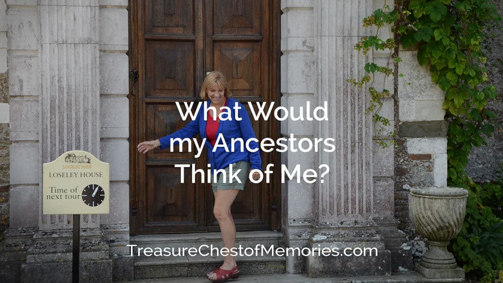 What would my Ancestors Think of Me?
