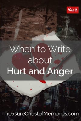 When to write about hurt and anger pinnable image