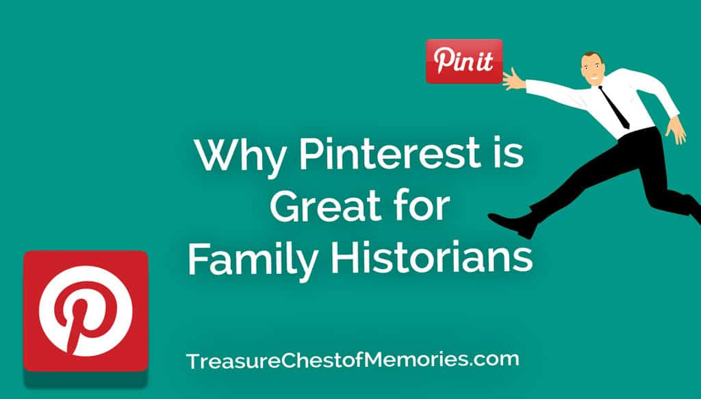 Why Pinterest is great for Family Historians graphic with Pinterest logo and Pin it