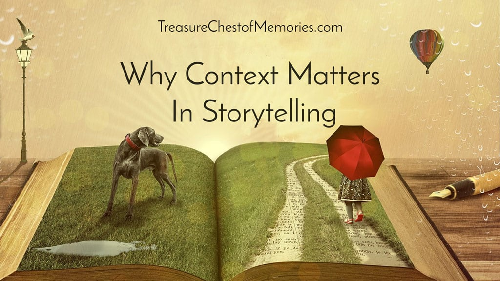 Why Context Matters in Storytelling