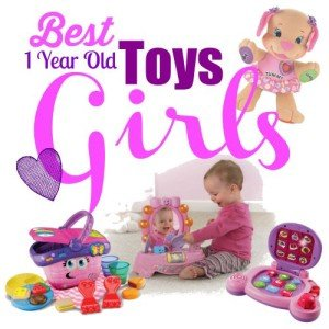 Best Toys for 1 Year Old Girls