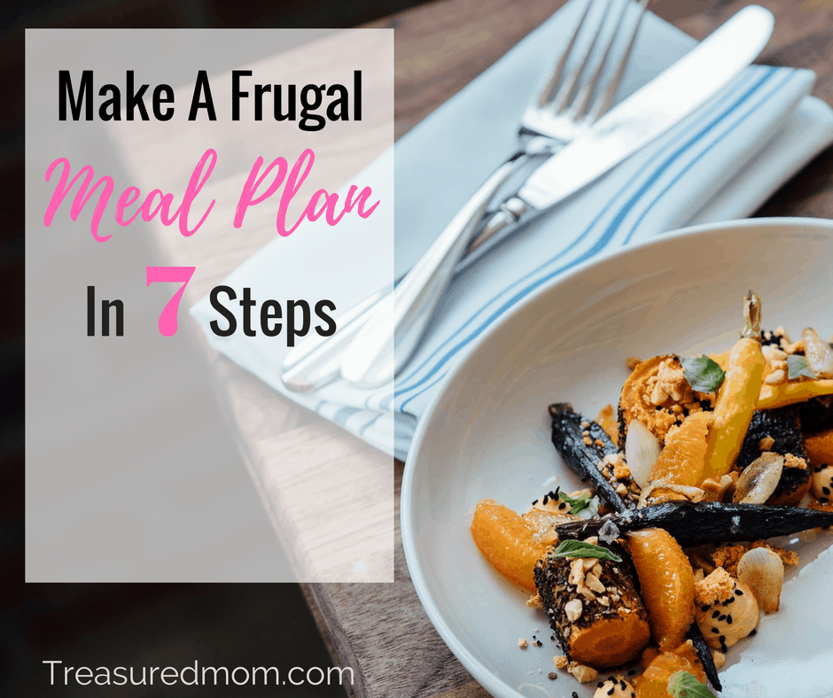 Make A Frugal Meal Plan - In 7 Steps