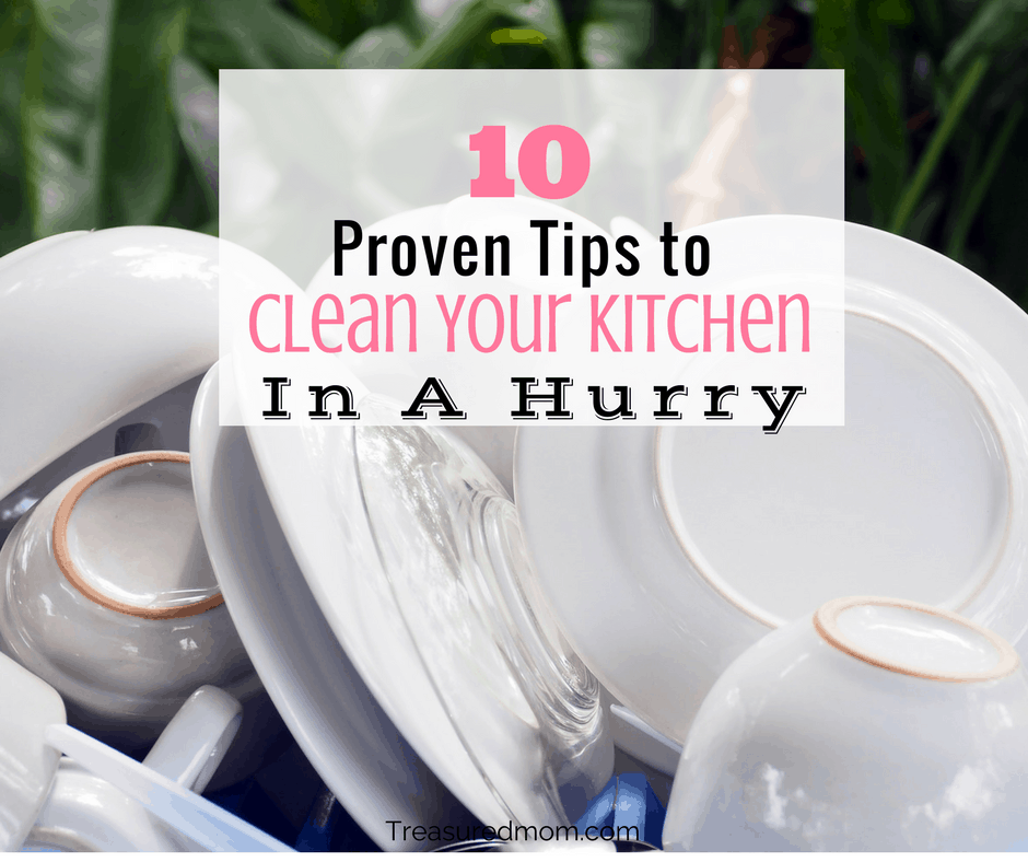10 Proven Tips To Clean Your Kitchen In A Hurry