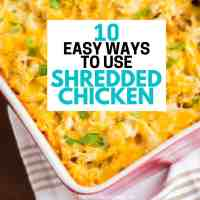 10 Easy Shredded Chicken Recipes
