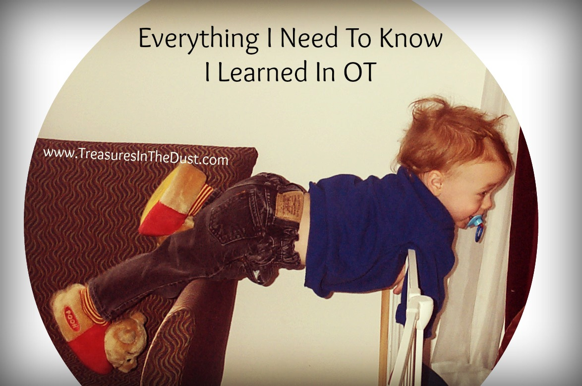 Everything I Need to Know I learned in OT