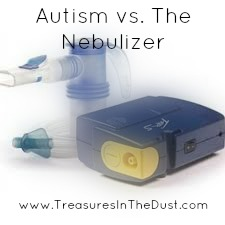 Autism vs. The Nebulizer