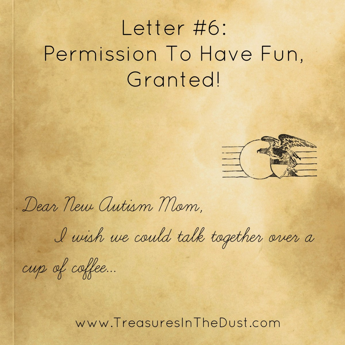 Letter #6  Permission To Have Fun, Granted!