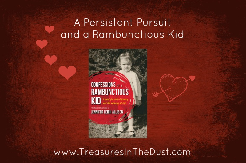 A Persistent Pursuit and a Rambunctious Kid