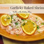 Citrusy Garlicky Baked Shrimp Recipe