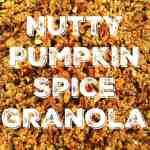 Nutty Pumpkin Spice Granola