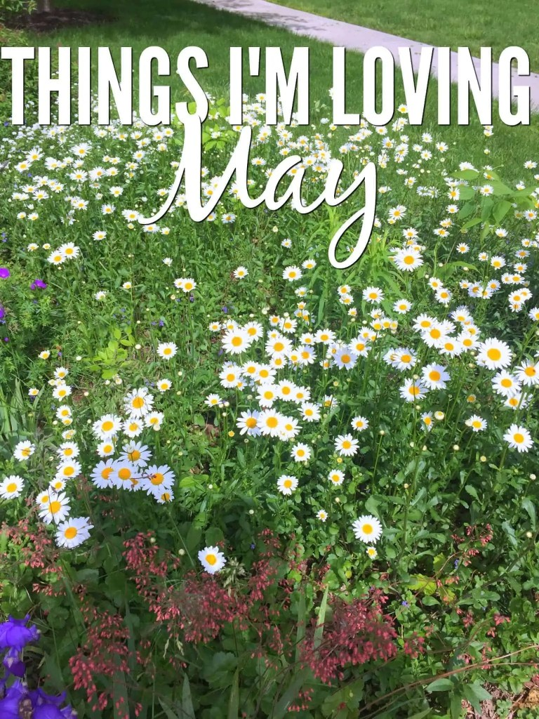 Things I'm Loving May