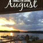Things I'm Loving: August 2017
