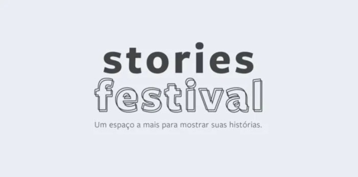 Stories Festival   Se você é viciado em Stories, não fique fora dessa!