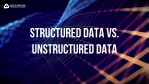 difference between structured and unstructured data