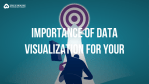 Importance of data visualization for business