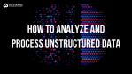 how to analyze unstructured data