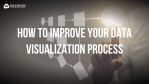 how to improve data visualization process