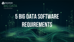 big data software requirements