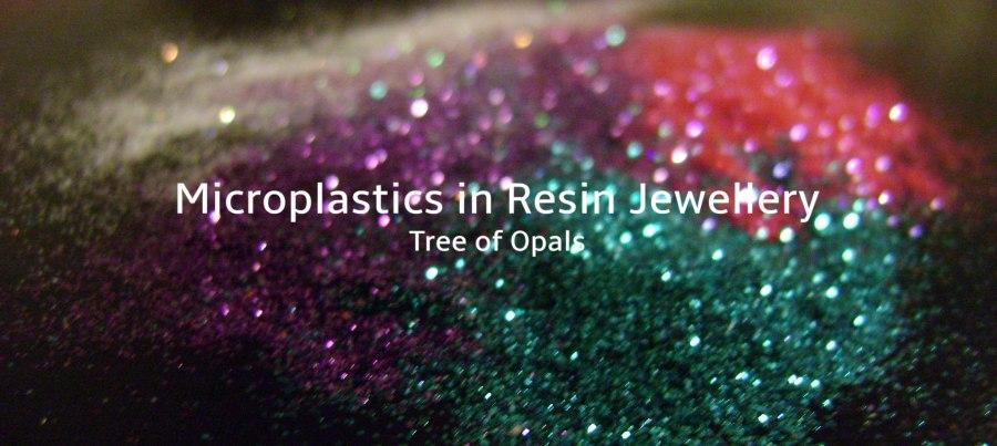 microplastics in resin jewellery blog